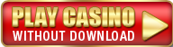 Play Casino Without Download
